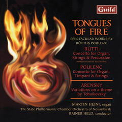 Ruti: Concerto for Organ, Strings and Percussion, Tongues of Fire - Arensky: Variations on a theme of Tchaikovsky - Poulenc: Concerto for Organ, Timpani and Strings