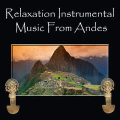 Relaxation Instrumental Music From Andes
