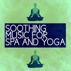 Soothing Music for Spa and Yoga