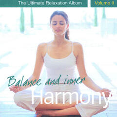 Balance and Inner Harmony - Ultimate Relaxation Album, Vol. II