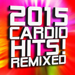 2015 Cardio Hits! Remixed