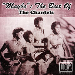 """Maybe"": The Best of the Chantels"