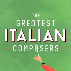 The Greatest Italian Composers