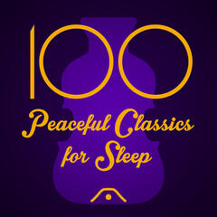100 Peaceful Classics for Sleep