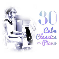 30 Calm Classics on Piano