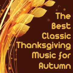 The Best Classic Thanksgiving Music for Autumn Featuring Relaxing Piano Hits Autumn Leaves, Song of Thanksgiving, The Water Is Wide, Somewhere over the Rainbow, Country Roads, & More!