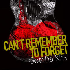Can´t Remember to Forget