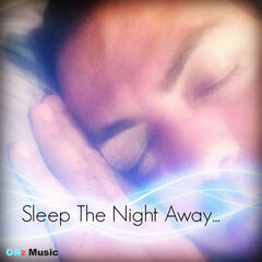 Sleep the Night Away (Deep Sleep and Meditation, Relaxing Piano Music)