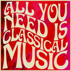 All You Need Is Classical Music