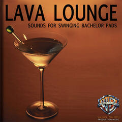 Lava Lounge: Sounds for Swinging Bachelor Pads