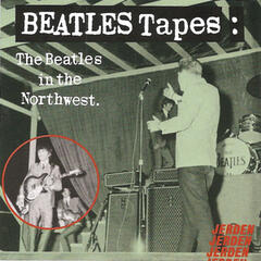 Beatles Tapes, Volume 1 - The Beatles In The Northwest