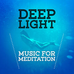 Deep Light - Music for Meditation