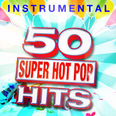 50 Super Hot Pop Instrumental Hits