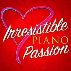 Irresistible Piano Passion