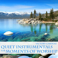 Quiet Instrumentals for Moments of Worship