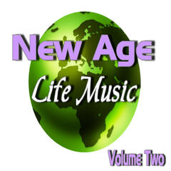 New Age Life Music Vol. Two