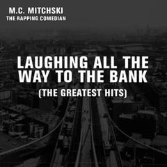 Laughing All The Way To The Bank (The Greatest Hits)