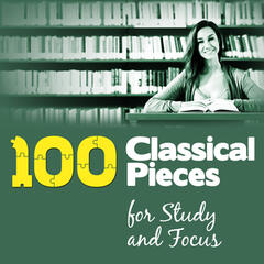 100 Classical Pieces for Study & Focus