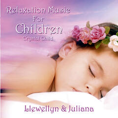 Relaxation Music for Children: Crystal Child