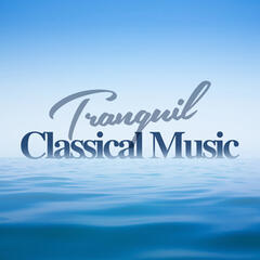 Tranquil Classical Music