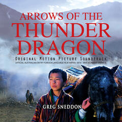 Arrows of the Thunder Dragon (Original Motion Picture Soundtrack)
