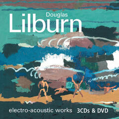Lilburn: Electro-Acoustic Works