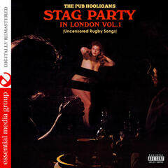 Stag Party in London - Uncensored Rugby Songs Vol. 1 (Digitally Remastered)