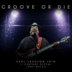 Groove or Die (feat. Xantone Blacq & Tony Match)