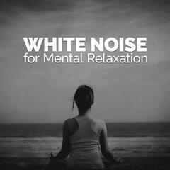 White Noise for Mental Relaxation