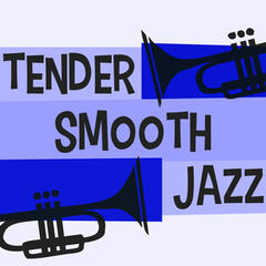 Tender Smooth Jazz