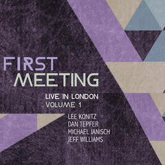 First Meeting: Live in London, Volume 1 (feat. Dan Tepfer, Michael Janisch & Jeff Williams)