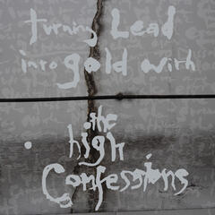 Turning Lead into Gold with the High Confessions (Deluxe Version)