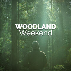 Woodland Weekend