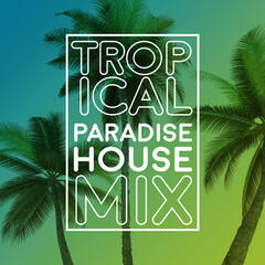 Tropical Paradise House Mix