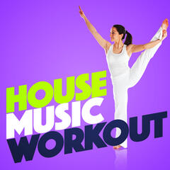 House Music Workout