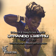 Uthando Lwethu (Our Love) [feat. Angel-M]
