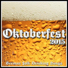 Oktoberfest 2015 - German Folk Drinking Songs