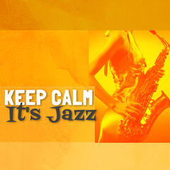 Keep Calm: It's Jazz