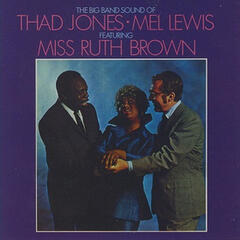 The Big Band Sound of Thad Jones, Mel Lewis, Featuring Miss Ruth Brown