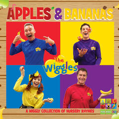 Apples & Bananas: A Wiggly Collection of Nursery Rhymes