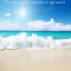 Ocean Sounds - Sounds of Sea Waves for Relaxation, Meditation and Deep Sleep