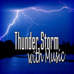 Thunder Storm with Music (Music and Nature Sound)