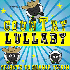 Country Lullaby Tribute to Shania Twain