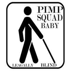 Pimp Squad Baby (Legally Blind)
