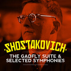Shostakovich: The Gadfly Suite & Selected Symphonies