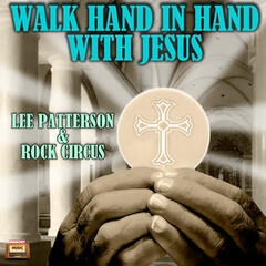 Walk Hand in Hand with Jesus