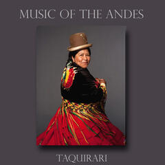 Music Of The Andes - Taquirari