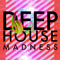 Deep House Madness