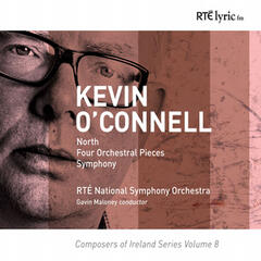Composers of Ireland Series Volume 8. Kevin O' Connell Orchestral Music