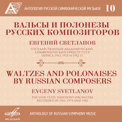 Anthology of Russian Symphony Music, Vol. 10